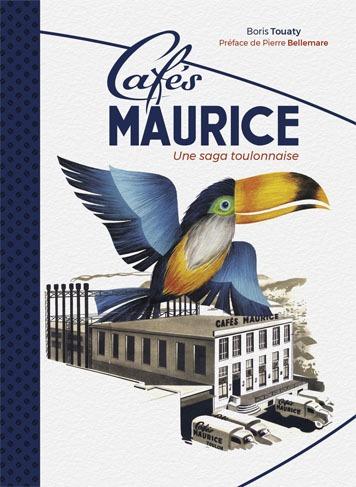 livre Cafés Maurice une saga toulonnaise